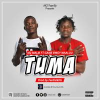 M2 Malik - Tuma ft GameBwoy Waaluu [Prod by Ferdi Skillz]