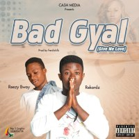 Rekordz Bad Gyal ft Reezy Bwoy [Prod By Ferdi Skillz]