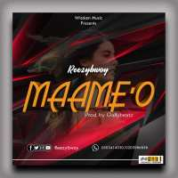 Reezy Bwoy Maameo [Prod By Gally]