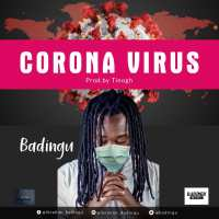 Badingu - Corona Virus [Prod By Tino Gh]