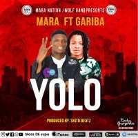 Mara ft Gariba - Yolo [Prod by Skito Beatz]
