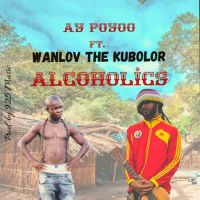 AY Poyoo ft Wan Lov the Kubolor - Alcoholics | OneMuzikGh