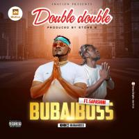 BubaiBoss ft Sapashini - Double Double [Prod by Stone B] | mp3 Download