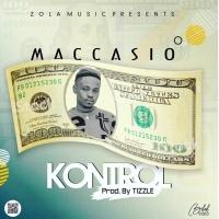 Maccasio - Kontrol (Prod by Tizzle) | mp3 Download - OneMuzikGh