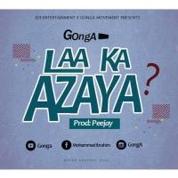Gonga - Laa Ka Azaaya (Prod by Peejay) | OneMuzikGh