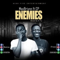 Maxbriyann ft CP - Enemies (Prod by D Fly) | OneMuzikGh