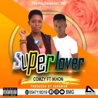 Comzy ft Ikhon - Super Lover [Prod by Sark Wan] | OneMuzikGh