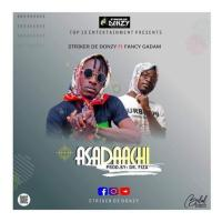 Stirkeer De Donzy ft Fancy Gadam - Asadaachi [Prod by Dr. Fizza] | OneMuzikGh