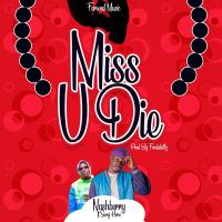 NashBerry ft Suraj Hero - Miss You Die (Prod by Ferdi Skillz) | OneMuzikGh