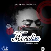 Maccasio - Monalisa | OneMuzikGh