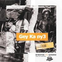 Bwayne ft Amoro - Gey Ke Nye [Prod by BestBeats] |OneMuzikGh