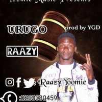 Raazy - Urugo [Prod by YGD] | OneMuzikGh